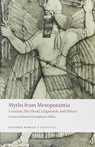 Myths from Mesopotamia: Creation, the Flood, Gilgamesh,...