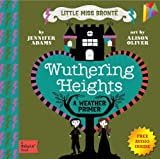 img - for Wuthering Heights A BabyLit  Weather Primer: --- Free Audio Book Inside book / textbook / text book