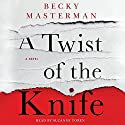 A Twist of the Knife: A Novel Audiobook by Becky Masterman Narrated by Suzanne Toren