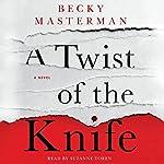 A Twist of the Knife: A Novel | Becky Masterman