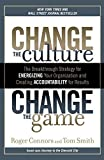 img - for Change the Culture, Change the Game: The Breakthrough Strategy for Energizing Your Organization and Creating Accounta bility for Results by Connors, Roger, Smith, Tom(June 26, 2012) Paperback book / textbook / text book