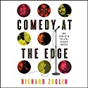 Comedy at the Edge: How Stand-up in the 1970s Changed America (       UNABRIDGED) by Richard Zoglin Narrated by Bob Benson