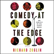 Comedy at the Edge: How Stand-up in the 1970s Changed America | [Richard Zoglin]