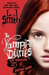 The Vampire Diaries: The Hunters: Destiny Rising