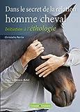 Initiation à l'éthologie, au coeur de la relation homme/cheval