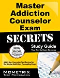 Master Addiction Counselor Exam Secrets Study Guide: Addiction Counselor Test Review for the Master Addiction Counseling Exam (Mometrix Secrets Study Guides)