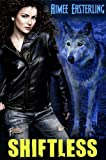 Shiftless: Werewolf Paranormal Fantasy (Wolf Rampant Book 1)