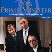 Yes Prime Minister: Volume 3 | [BBC Audiobooks]
