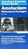 American Express Travel Guide: Amsterdam, Rotterdam & the Hague (American Express Travel Guides)