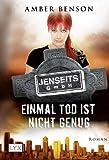 Jenseits GmbH 02. Einmal Tod ist nicht genug (3802581679) by Amber Benson