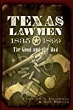 Texas Lawmen, 1835-1899: The Good and the Bad