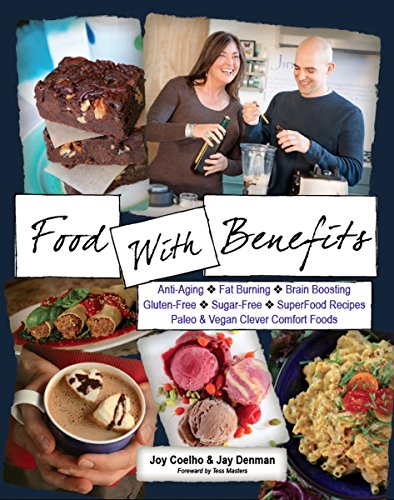 Food With Benefits: The JingSlingers' Delicious and Game-Changing Organic SuperFood Recipes of Gluten-Free & Sugar-Free, Paleo, Vegan & Omnivore Comfort Foods PDF