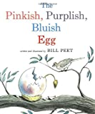 img - for The Pinkish, Purplish, Bluish Egg (Sandpiper Books) by Peet, Bill (1984) Paperback book / textbook / text book