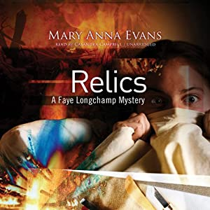 Relics: A Faye Longchamp Mystery, Book 2 | [Mary Anna Evans]