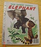 The Saggy Baggy Elephant (0307021106) by Jackson, K. & B.