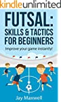 FUTSAL: SKILLS & TACTICS FOR BEGINNER...