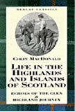 Colin MacDonald Life in the Highlands and Islands of Scotland: