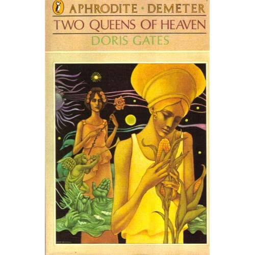 Two Queens of Heaven: Aphrodite and Demeter (Greek Myths)