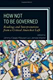 img - for How Not to Be Governed: Readings and Interpretations from a Critical Anarchist Left book / textbook / text book