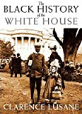 img - for The Black History of the White House   [BLACK HIST OF THE WHITE HOUSE] [Paperback] book / textbook / text book