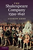 The Shakespeare Company, 1594-1642 (0521172454) by Gurr, Andrew