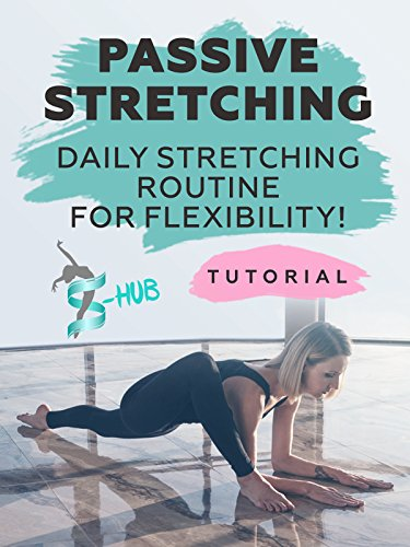 Passive stretching. Daily stretching routine for flexibility!