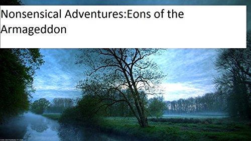 Nonsensical Adventures: Eons of the Armageddon PDF