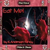 Eat Me! | [K. Anderson Yancy]