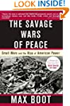 The Savage Wars Of Peace: Small Wars...