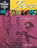 img - for All Music Guide to Jazz : The Definitive Guide to Jazz Music book / textbook / text book
