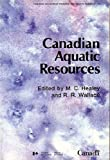 img - for Canadian Aquatic Resources (Canadian Bulletin of Fisheries and Aquatic Sciences, 215) book / textbook / text book
