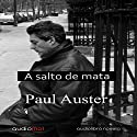 A salto de mata [Hand to Mouth] (       UNABRIDGED) by Paul Auster Narrated by Albert Cortés