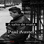 A salto de mata [Hand to Mouth] | Paul Auster