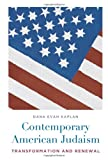 Contemporary American Judaism: Transformation and Renewal