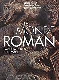 Le monde roman : Par-delà le bien et le mal