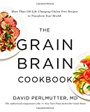 The Grain Brain Cookbook: More Than 150 Life-Changing Gluten-Free Recipes to Transform Your Health Reviews