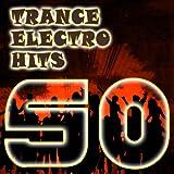 50 Trance Electro Hits (Top Acid House, Goa Trance, Psytrance, Hard Dance, Nrg, Electronic Dance Music Anthems)