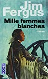 img - for Mille Femmes Blanches book / textbook / text book