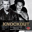 Knockout - Das Leben ist ein Kampf: Die besten 20 Geschichten vom Boxen Hörbuch von Takis Würger Gesprochen von: Henning Baum