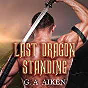 Last Dragon Standing: Dragon Kin Series, Book 4 | G. A. Aiken