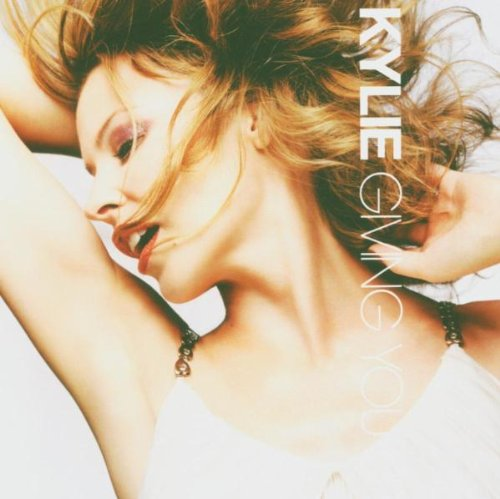 Kylie Minogue - Giving You Up - Zortam Music