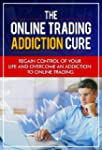 The Online Trading Addiction Cure: Re...