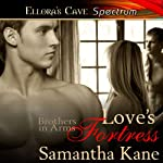 Love's Fortress (       UNABRIDGED) by Samantha Kane Narrated by Cleo Morrell