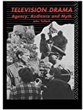 img - for Television Drama: Agency, Audience and Myth (Studies in Culture and Communication) book / textbook / text book