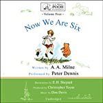 Now We Are Six: A.A. Milne's Pooh Classics, Volume 4 | A. A. Milne