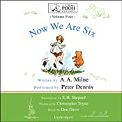 Now We Are Six: A.A. Milne's Pooh Classics, Volume 4 | [A. A. Milne]