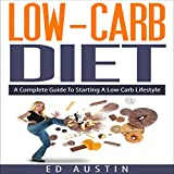 img - for Low-Carb Diet: A Complete Guide to Starting a Low Carb Lifestyle with Recipes & Meal Planning: Eating and Living Better, Book 1 book / textbook / text book