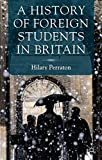 img - for A History of Foreign Students in Britain book / textbook / text book