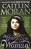Caitlin Moran How To Be a Woman