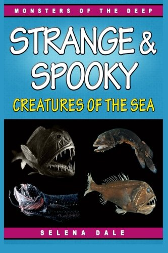 Strange & Spooky Creatures Of The Sea: Incredible Animal Pictures & Fun...